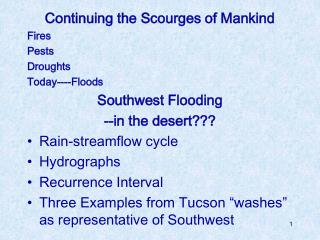 Continuing the Scourges of Mankind Fires Pests Droughts Today----Floods  Southwest Flooding