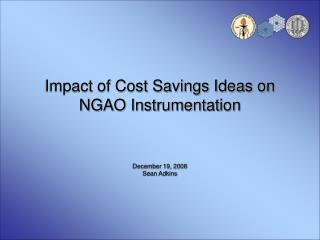 Impact of Cost Savings Ideas on NGAO Instrumentation