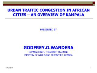 URBAN TRAFFIC CONGESTION IN AFRICAN CITIES   AN OVERVIEW OF KAMPALA