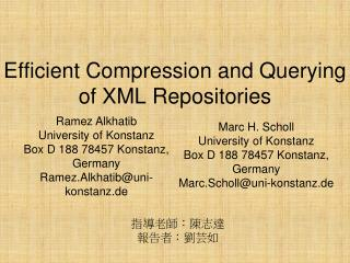 Efficient Compression and Querying of XML Repositories