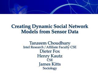 Creating Dynamic Social Network Models from Sensor Data