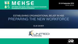 ESTABLISHING ORGANIZATIONAL BELIEF IN HSE PREPARING THE NEW WORKFORCE
