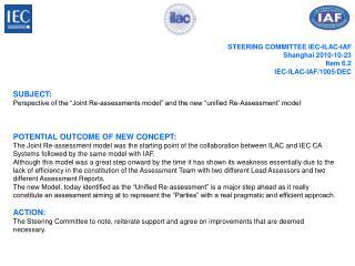 STEERING COMMITTEE IEC-ILAC-IAF Shanghai 2010-10-23 Item 6.2 IEC-ILAC-IAF/1005/DEC