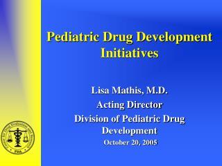 Pediatric Drug Development Initiatives