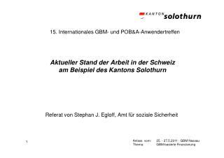 Aktueller Stand der Arbeit in der Schweiz  am Beispiel des Kantons Solothurn