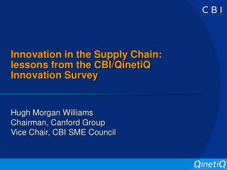 Innovation in the Supply Chain: lessons from the CBI/QinetiQ Innovation Survey