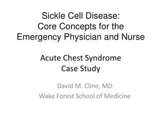 David M. Cline, MD Wake Forest School of Medicine