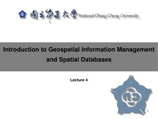 Introduction to Geospatial Information Management and Spatial Databases