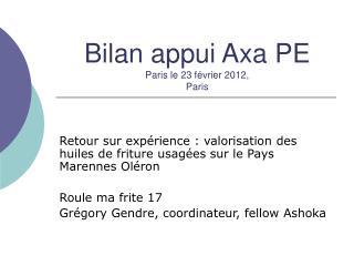 Bilan appui Axa PE Paris le 23 février 2012,  Paris