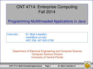 CNT 4714: Enterprise Computing Fall 2014 Programming Multithreaded Applications in Java