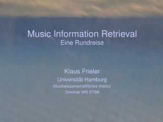 Music Information Retrieval Eine Rundreise