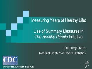 Measuring Years of Healthy Life: Use of Summary Measures in  The Healthy People  Initiative