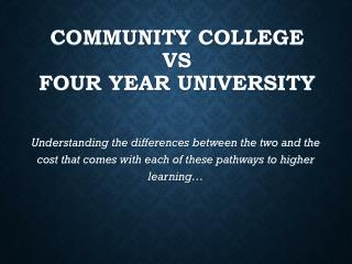 COMMUNITY COLLEGE   VS  FOUR YEAR UNIVERSITY