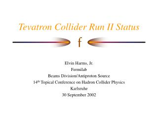 Tevatron Collider Run II Status