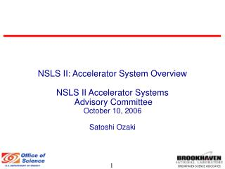 NSLS II: Accelerator System Overview NSLS II Accelerator Systems  Advisory Committee