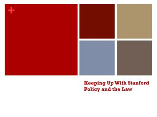 Keeping Up With Stanford Policy and the Law