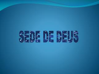 SEDE DE DEUS