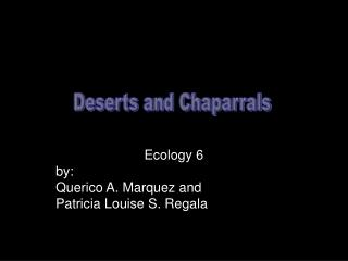 Ecology 6 by: Querico A. Marquez and  Patricia Louise S. Regala