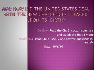 Aim:  How did the United States deal with the new challenges it faced upon its� birth?