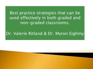 Best practice strategies that can be used effectively in both graded and non-graded classrooms.