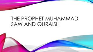 The prophet Muhammad saw and  quraish