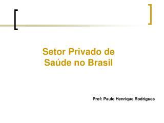 Prof: Paulo Henrique Rodrigues