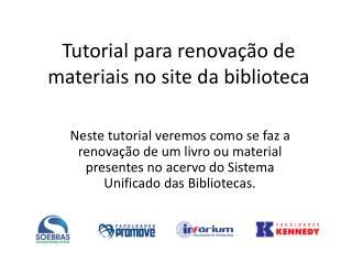 Tutorial para renovação de materiais no site da biblioteca