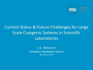 Current Status & Future Challenges for Large Scale Cryogenic Systems in Scientific Laboratories
