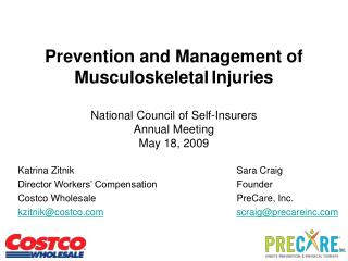 Prevention and Management of Musculoskeletal Injuries  National Council of Self-Insurers  Annual Meeting May 18, 2009