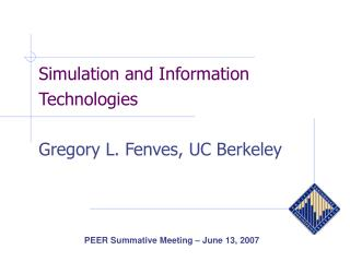 Simulation and Information Technologies  Gregory L. Fenves, UC Berkeley