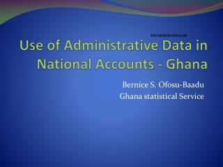 Use of Administrative Data in National Accounts - Ghana