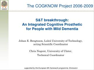 S&T breakthrough: An Integrated Cognitive Prosthetic for People with Mild Dementia