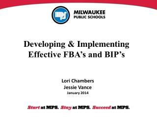 Developing & Implementing  Effective FBA's and BIP's