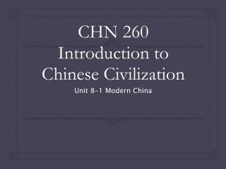 CHN 260 Introduction to Chinese Civilization