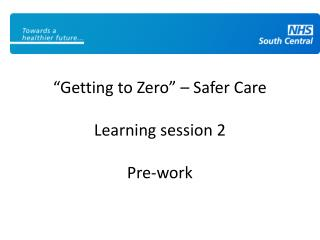 �Getting to Zero� � Safer Care Learning session 2 Pre-work