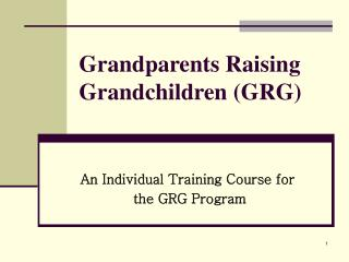 Grandparents Raising Grandchildren (GRG)
