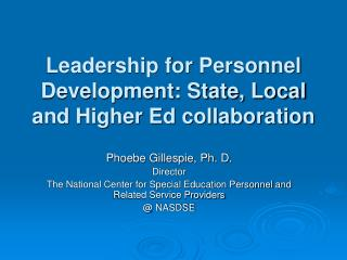 Leadership for Personnel Development: State, Local and Higher Ed collaboration