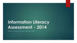 Information Literacy  Assessment	- 2014