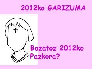 2012ko GARIZUMA