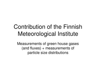 Contribution of the Finnish Meteorological Institute