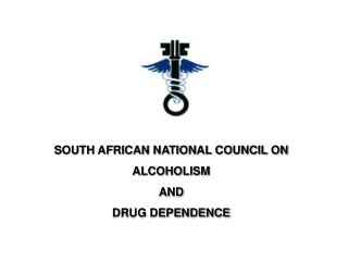SOUTH AFRICAN NATIONAL COUNCIL ON  ALCOHOLISM  AND  DRUG DEPENDENCE