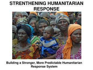 STRENTHENING HUMANITARIAN RESPONSE
