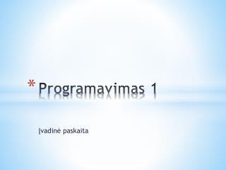 Programavimas 1