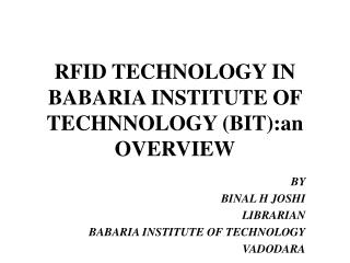RFID TECHNOLOGY IN BABARIA INSTITUTE OF TECHNNOLOGY BIT:an OVERVIEW