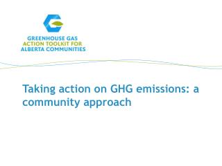 Taking action on GHG emissions: a community approach