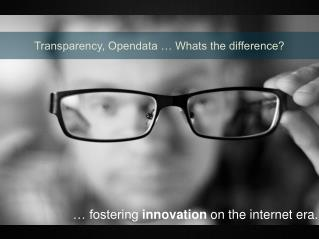 Transparency, Opendata … Whats the difference?