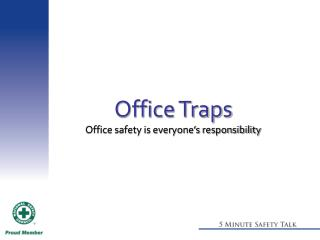 Office Traps Office safety is everyone�s responsibility