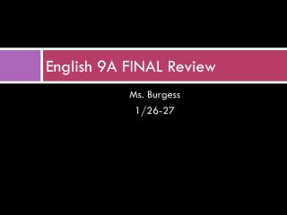 English 9A FINAL Review