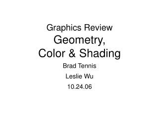 Graphics Review Geometry, Color & Shading