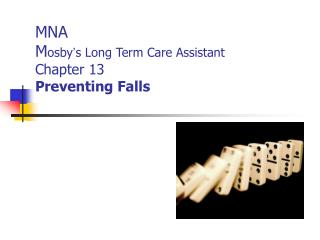 MNA M osby � s Long Term Care Assistant Chapter 13 Preventing Falls